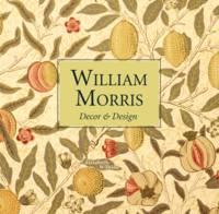 Wilhide, Elizabeth - William Morris: Décor & Design - 9781910904862 - V9781910904862