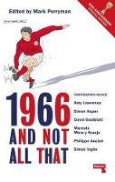 Edited by Mark Perryman - 1966 And Not All That - 9781910924082 - V9781910924082