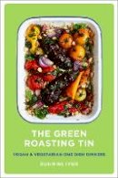 Rukmini Iyer - The Green Roasting Tin: Vegan and Vegetarian One Dish Dinners - 9781910931899 - 9781910931899