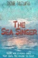 Dasgupta, Shome - The Sea Singer - 9781910939215 - V9781910939215