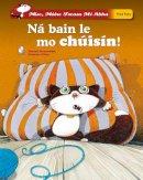 Moncomble, Gerard - Ná Bain le mo clúisín! - 9781910945667 - 9781910945667