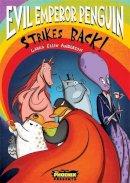 Anderson, Laura Ellen - Evil Emperor Penguin Strikes Back! (The Phoenix Presents): 2 - 9781910989876 - V9781910989876