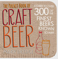 Dredge, Mark - The Pocket Book of Craft Beer: A Guide to over 300 of the Finest Beers Known to Man - 9781911026044 - V9781911026044