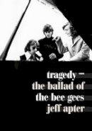 Apter, Jeff - Tragedy: The Ballad of the Bee Gees - 9781911036005 - V9781911036005