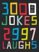 Haskins, Mike, Arnott, Stephen - 3000 Jokes, 2997 Laughs - 9781911042013 - V9781911042013
