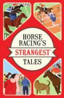 Ward, Andrew - Horse Racing's Strangest Tales (Strangest series) - 9781911042464 - V9781911042464