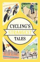 Spragg, Iain - Cycling's Strangest Tales (Strangest series) - 9781911042556 - V9781911042556