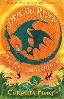 Funke, Cornelia - Dragon Rider: The Griffin's Feather - 9781911077886 - V9781911077886