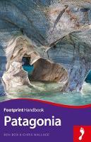 Ben Box, Chris Wallace - Patagonia Footprint Handbook (Footprint Handbooks) - 9781911082088 - V9781911082088