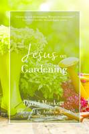 Muskett, David - Jesus on Gardening - 9781911086284 - V9781911086284