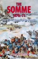 Barry, Quintin - The Somme 1870-71: The Winter Campaign in Picardy - 9781911096160 - V9781911096160