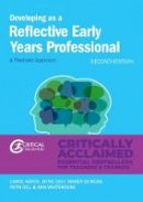 Hayes, Carol, Daly, Jayne, Duncan, Mandy, Gill, Ruth, Whitehouse, Ann - Developing as a Reflective Early Years Professional: A Thematic Approach (Second Edition) - 9781911106227 - V9781911106227