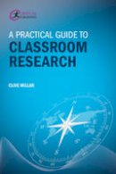 Millar, Clive - A Practical Guide to Classroom Research - 9781911106364 - V9781911106364