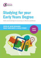 - Studying for Your Early Years Degree: Skills and knowledge for becoming an effective early years practitioner - 9781911106425 - V9781911106425