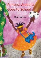Freeman, Mylo - Princess Arabella Goes to School - 9781911115410 - V9781911115410