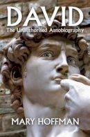Hoffman, Mary - David: The Unauthorised Autobiography - 9781911122074 - V9781911122074