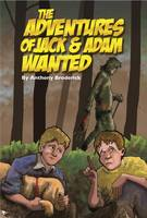 Broderick, Anthony - The Adventures of Jack and Adam Wanted: No 1 - 9781911131106 - 9781911131106