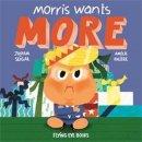 Seigal, Joshua - Morris Wants More . . . For Christmas - 9781911171065 - V9781911171065