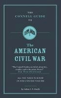 Smith, Adam - The Connell Guide to the American Civil War - 9781911187257 - V9781911187257