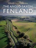 Oosthuizen, Susan - The Anglo-Saxon Fenland (Windgather) - 9781911188087 - V9781911188087
