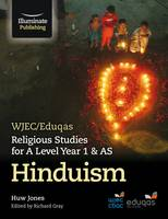 Jones, Huw Dylan - WJEC/Eduqas Religious Studies for A Level Year 1 & AS - Hinduism - 9781911208006 - V9781911208006