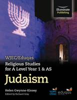 Gwynne-Kinsey, Helen - WJEC/Eduqas Religious Studies for A Level Year 1 & AS - Judaism - 9781911208013 - V9781911208013