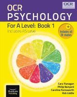 Flanagan, Cara, Banyard, Philip, Farnsworth, Caroline, Liddle, Rob - OCR Psychology for A Level: Book 1 - 9781911208181 - V9781911208181