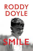 Doyle, Roddy - Smile - 9781911214762 - V9781911214762