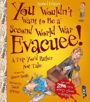 Smith, Simon - You Wouldn't Want to be a Second World War Evacuee - 9781911242468 - V9781911242468