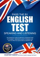 Harvey, Courtney - Pass the B1 English Test: Speaking and Listening (The British Citizen Series) - 9781911259084 - V9781911259084