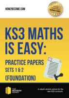 How2Become - KS3 Maths is Easy: Practice Papers Sets 1 & 2 (Foundation). Complete Guidance for the New KS3 Curriculum - 9781911259299 - V9781911259299
