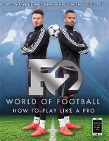 F2 Freestylers - F2 World of Football: How to Play Like a Pro - 9781911274445 - V9781911274445