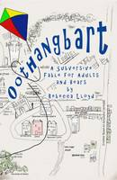 Lloyd, Rebecca - Oothangbart: A Subversive Fable for Adults and Bears - 9781911303022 - V9781911303022