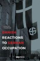 Holbraad, Carsten - Danish Reactions to German Occupation - 9781911307518 - V9781911307518