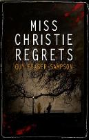 Fraser-Sampson, Guy - Miss Christie Regrets - 9781911331803 - V9781911331803