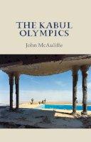 McAuliffe, John - The Kabul Olympics - 9781911337850 - 9781911337850