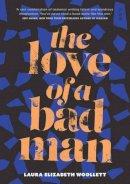 Woollett, Laura Elizabeth - The Love of a Bad Man - 9781911344247 - V9781911344247
