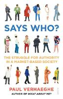 Verhaeghe, Paul - Says Who?: the struggle for authority in a market-based society - 9781911344445 - V9781911344445