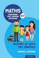 Langford, Barbara - Keeping Up with the Joneses: Maths Workbook for Common Entrance - 9781911382089 - V9781911382089