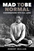 Mullan, Robert - Mad to be Normal - 9781911383079 - V9781911383079