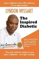 Wissart, Lyndon - The Inspired Diabetic: The Chef with the Recipe to Cure Type 2 Diabetes - 9781911425182 - V9781911425182