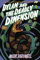 Bardwell, Mark - Dylan and the Deadly Dimension - 9781911427032 - V9781911427032