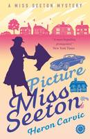 Carvic, Heron - Picture Miss Seeton (A Miss Seeton Mystery) - 9781911440536 - V9781911440536