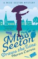 Carvic, Heron - Miss Seeton Draws the Line (A Miss Seeton Mystery) - 9781911440550 - V9781911440550
