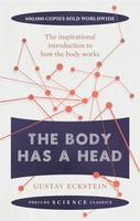Eckstein, Gustav - The Body Has a Head (Prelude Science Classics) - 9781911440574 - V9781911440574