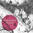 Walsh, Paul - Renaissance Galway: delineating the seventeenth-century city (Irish Historic Towns Atlas) - 9781911479079 - 9781911479079
