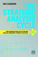 Elgersma, Erik - The Strategic Analysis Cycle Tool Book: How Advanced Data Collection and Analysis Underpins Winning Strategies - 9781911498377 - V9781911498377