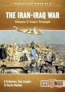 Cooper, Tom, Hooton, E.R., Nadimi, Farzin - 4: The Iran-Iraq War. Volume 3: Iraq's Triumph (Middle East@War) - 9781911512448 - V9781911512448