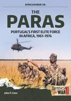 Cann, John P. - The Paras: Portugal's First Elite Force in Africa, 1961-1974 (Africa @ War Series) - 9781911512486 - V9781911512486