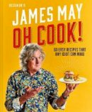 May, James - Oh Cook!: 60 easy recipes that any idiot can make - 9781911663157 - 9781911663157